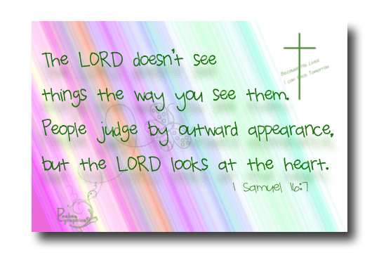 1 Samuel 16 7 Lord Looks at Heart