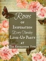 http://theenchantingrose.blogspot.com/2015/07/roses-of-inspiration-30.html